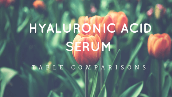 Hyaluronic Acid Serum Table Comparisons