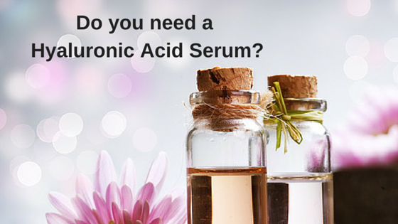 Do you need a Hyaluronic Acid Serum?