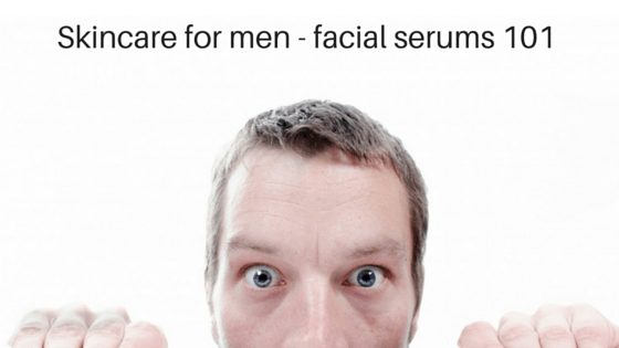 Skincare for men - facial serums