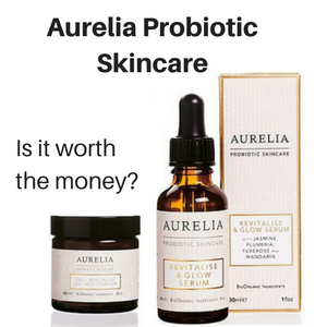 Aurelia Probiotic Skincare - is it worth the money?