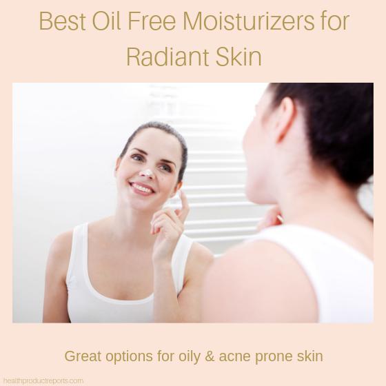 Oil Free Moisturizers for radiant skin