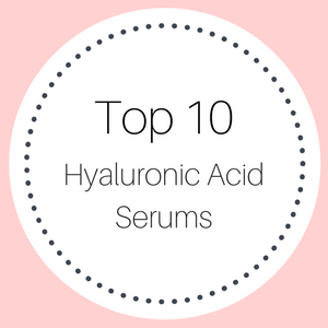 Top 10 Hyaluronic Acid Serums