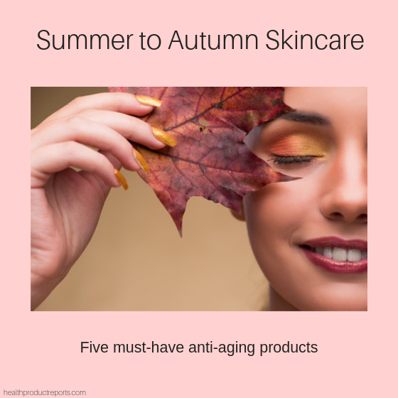 summer to autumn skin care