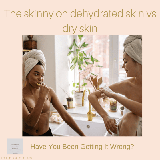 dehydrated skin vs dry skib
